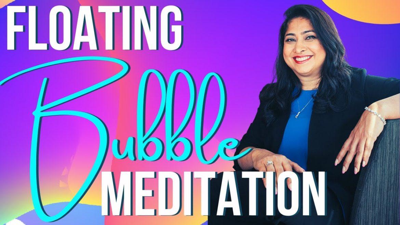 Floating Bubble Meditation
