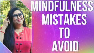 3 Mindfulness Mistakes